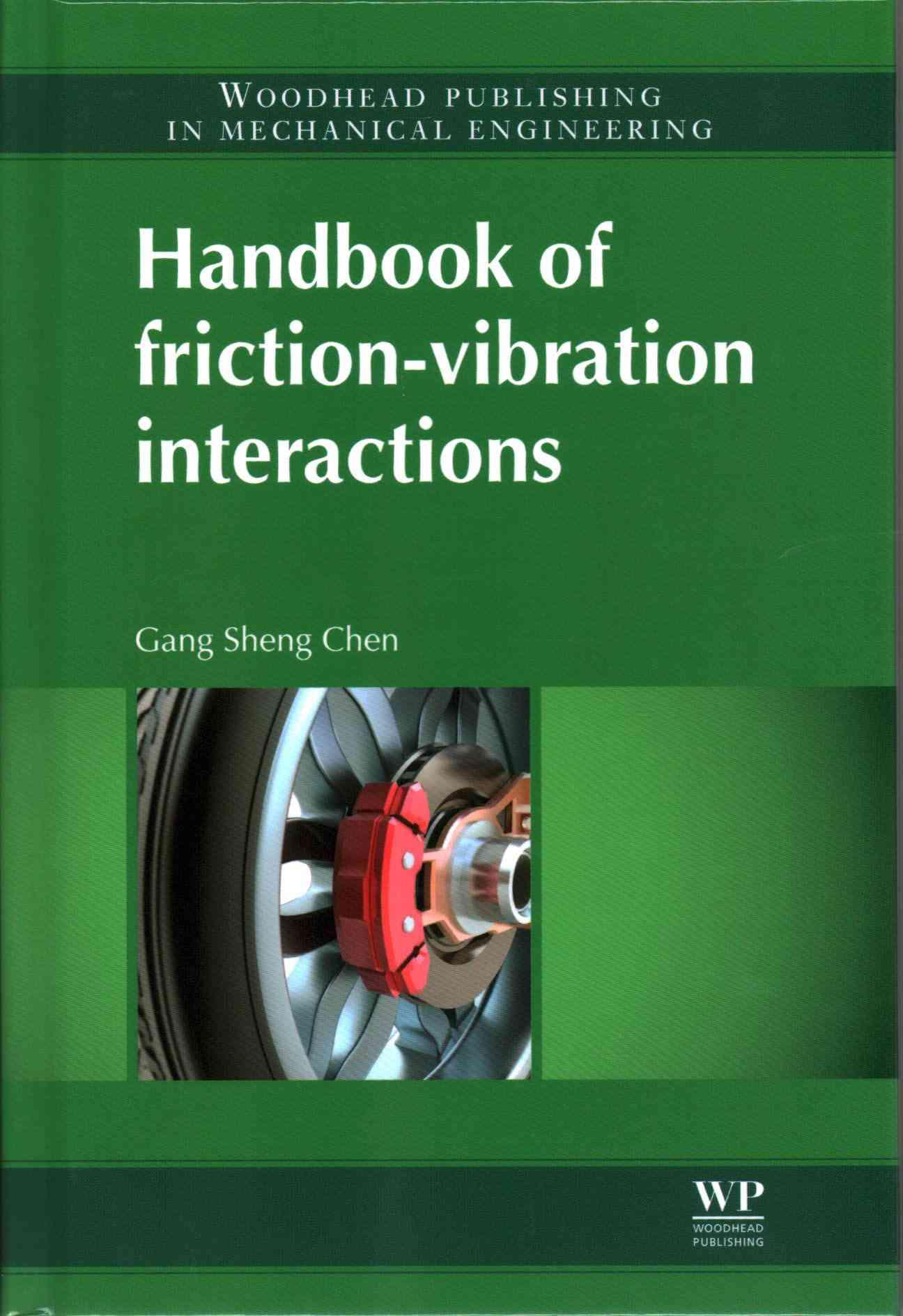 Handbook of Friction-Vibration Interactions By Chen, Gang Sheng