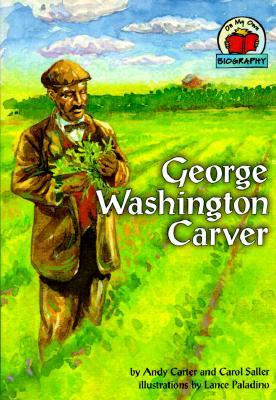 George Washington Carver By Carter, Andy/ Saller, Carol/ Paladino, Lance (ILT)